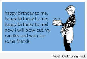 Funny Happy Birthday Quotes - With Pictures----