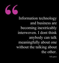 Bill Gates quote about information technology and business More