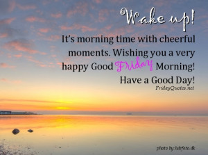 Wake up! It's Friday…. Morning time with cheerful moments
