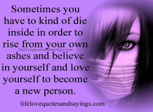 ... Inside In Order To Rise From Your Own Ashes And Believe In Yourself