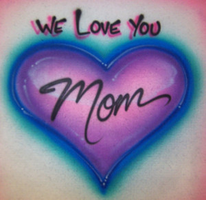 We Love You Mom May God you Bless always.....!