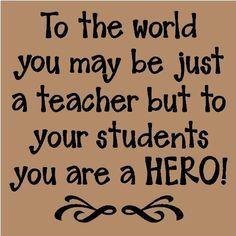 ... hero teacher appreciation quotes | Teachers appreciation quotes More
