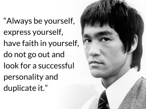 bruce lee quotes Always be yourself, express yourself, have faith in ...