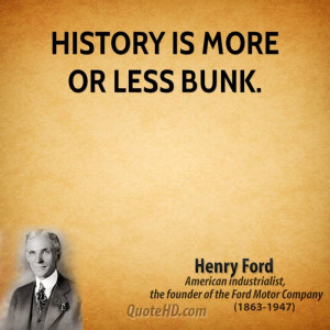 Henry Ford History Quotes