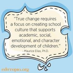 True change requires a focus on creating school culture that supports ...
