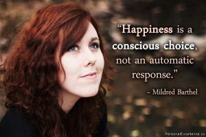 "Inspirational Quote: ""Happiness is a conscious choice, not an ..."