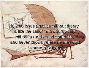 Leonardo da vinci, quotes, sayings, practice, theory, wisdom