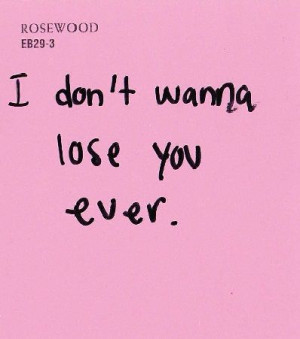 don't want to lose you ever