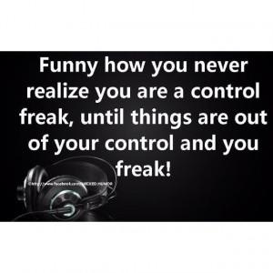 control freak quotes | Control freak