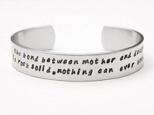 Bond Between Mother and Daughter is Rock Solid Cuff Bracelet, Quote ...