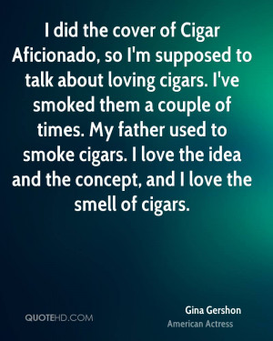 cover of Cigar Aficionado, so I'm supposed to talk about loving cigars ...