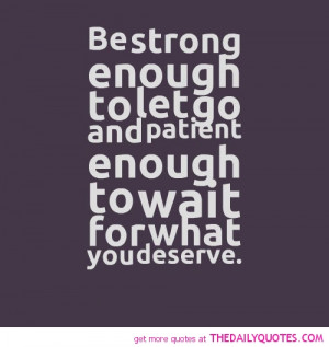 Famous Being Strong Quotes with Images Be strong enough to let go and