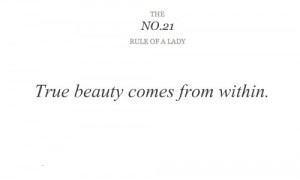 beauty, lady, quote, rule, rules of ladies, text, true beauty, within