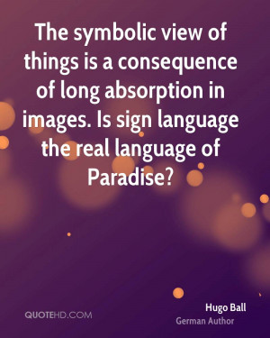 The symbolic view of things is a consequence of long absorption in ...