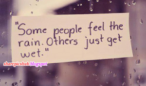 Some People Feel The Rain | Rainy Day Quotes in Englsih