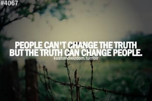 The truth can change people quote
