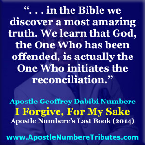 Apostle Geoffrey Dabibi Numbere – Great Quotes (Forgiveness)