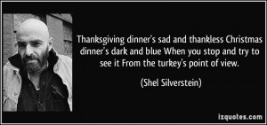 Thanksgiving dinner's sad and thankless Christmas dinner's dark and ...