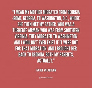 quote-Isabel-Wilkerson-i-mean-my-mother-migrated-from-georgia-214419 ...