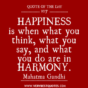 HAPPINESS QUOTE OF THE DAY, GANDHI QUOTES