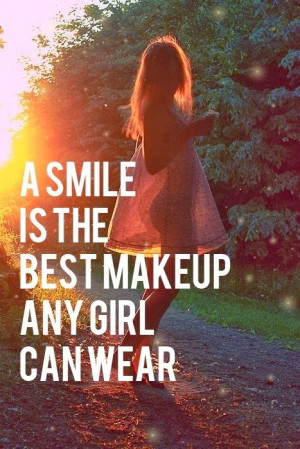 inspirational quotes for girls a smile is the best makeup any girl can ...