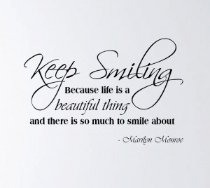 ... Wall Decal Marilyn Monroe Quote Keep Smiling Because Life is Beautiful