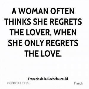 woman often thinks she regrets the lover, when she only regrets the ...