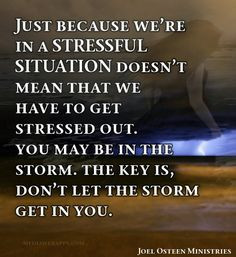 Just because we`re in a stressful situation doesn`t mean that we have ...