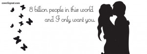 Billion People In This World I Only Want You Facebook Cover Layout