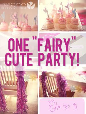 ... lucky birthday girl had a fairy birthday party . One fairy cute party