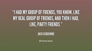 quote-Jack-Osbourne-i-had-my-group-of-friends-you-77481.png