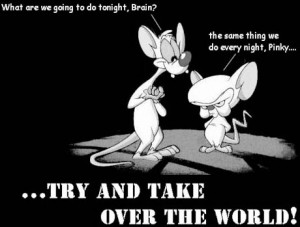 Pinky and The Brain Take Over the World