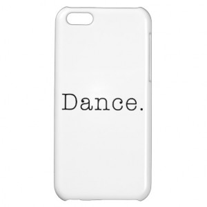 Dance. Black And White Dance Quote Template iPhone 5C Covers