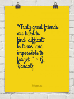 truly-great-friends-are-hard-to-find-difficult-to-leave-and-impossible ...