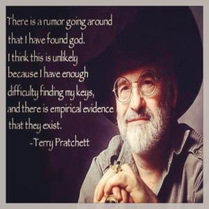 Oh I LOVE Terry Pratchett! Please read his book SMALL GODS. Says it ...