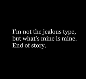 Not The Jealous Type
