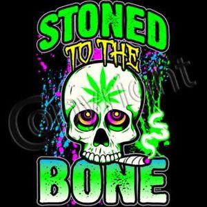 ... -Tshirt-Stoned-To-The-Bone-Pothead-Marijuana-Weed-Ganja-Smoke-Bud-420