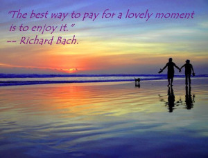 Enjoy the lovely moment - quote picture