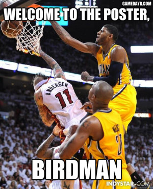 Paul George puts Birdman on a poster with huge dunk