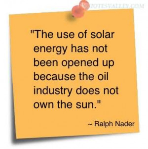 ... Has Not Been Opened Up Because The Oil Industry Does Not Own The Sun