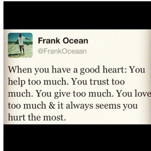 Rapper, frank ocean, quotes, sayings, good heart, meaningful