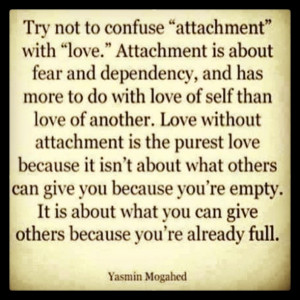 Try Not To Confuse Attachment…