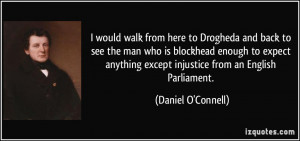 More Daniel O'Connell Quotes