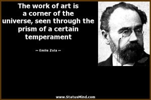 The work of art is a corner of the universe, seen through the prism of ...