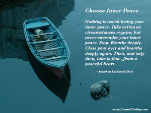 choose inner peace nothing is worth losing your inner peace
