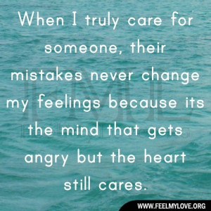 When-I-truly-care-for-someone-their-mistakes-never-change-my-feelings ...