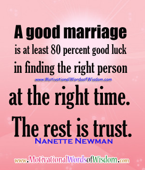... Luck In Finding The Right Person At The Right Time. The Rest Is Trust