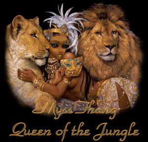 MyssThang Queen of the Jungle Image