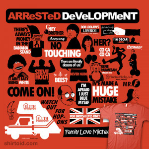 arrested development quotes shirtoid arrested development quotes ...