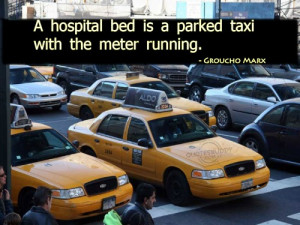 ... hospital-bed-is-a-parked-taxi-with-the-meter-running-funny-quote